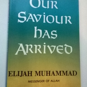 Our Saviour Has Arrived by Hon. Elijah Muhammad
